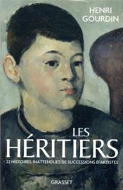 Les héritiers : 22 histoires inattendues de succession d'artistes - Couverture - Format classique