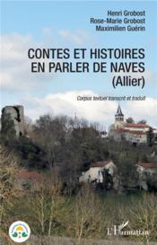 Contes et histoires en parler de naves (allier) ; corpus textuel transcrit et traduit - Couverture - Format classique