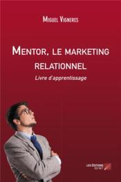 Mentor, le marketing relationnel ; livre d'apprentissage - Couverture - Format classique