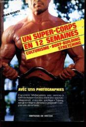Un Super Corps En 12 Semaines-Culturisme Body-Bulding - Couverture - Format classique
