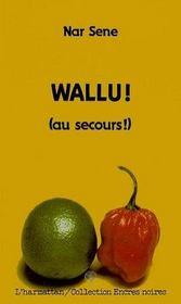Wallu ! (Au Secours) - Intérieur - Format classique