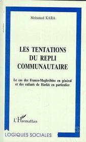 Les Tentations Du Repli Communautaire : Le Cas Des Franco-Maghrebins En General Et Des Enfants De Harkis En Particulier - Intérieur - Format classique