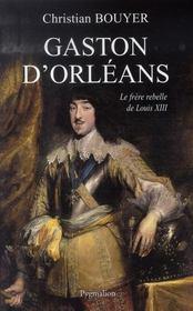 Gaston d'orléans ; frère de louis XIII - Intérieur - Format classique
