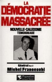 La démocratie massacrée ; Nouvelle-Calédonie : témoignage - Intérieur - Format classique