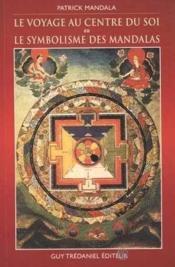 Voyage au centre du soi ou le symbolisme des mandalas (le) - Couverture - Format classique