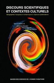 Discours scientifiques et contextes culturels ; géographies franÇaises et britanniques à l'épreuve post-moderne - Couverture - Format classique