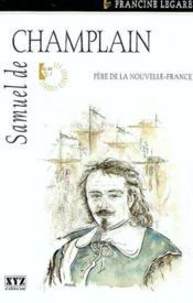 Samuel de champlain pere de la nouvelle france - Couverture - Format classique