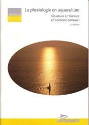 La physiologie en aquaculture - situation a l'ifremer et contexte national - Couverture - Format classique