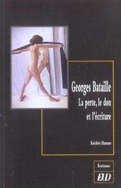 Georges bataille la perte le don et l ecriture - Intérieur - Format classique