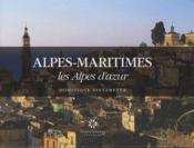 Alpes-Maritimes ; les Alpes d'azur - Couverture - Format classique