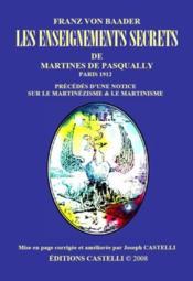 Les enseignements secrets de Martines de Pasqually - Couverture - Format classique