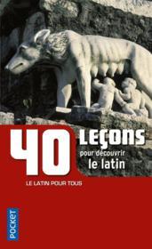 40 leçons pour découvrir le latin - Couverture - Format classique