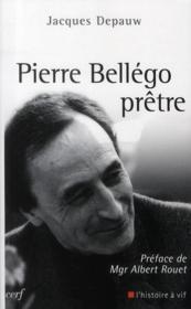 Pierre Bellégo, prêtre - Couverture - Format classique