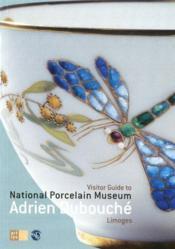 Visitor guide to national porcelain museum Adrien Dubouché ; Limoges - Couverture - Format classique
