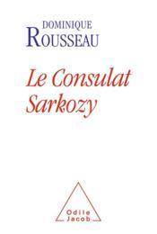 Le consulat Sarkozy - Couverture - Format classique