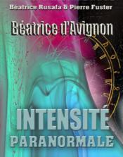 Béatrice d'Avignon ; intensité paranormale - Couverture - Format classique
