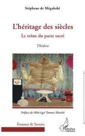 L'héritage des siècles ; le trône du pacte sacré - Couverture - Format classique