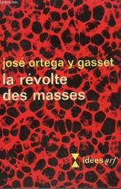La Revolte Des Masses. Collection : Idees N° 130 - Couverture - Format classique