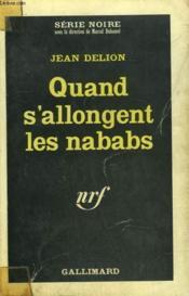 Quand S'Allongent Les Nababs. Collection : Serie Noire N° 1058 - Couverture - Format classique