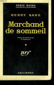 Marchand De Sommeil. ( Sleep Without Dreams ). Collection : Serie Noire N° 426 - Couverture - Format classique