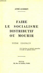 Faire Le Socialisme Distributif Ou Mourir, Systeme Constructif - Couverture - Format classique