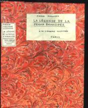 La Legende De La Femme Emancipee. Histoires De Femmes Pour Servir A L'Histoire Contemporaine. - Couverture - Format classique