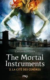The mortal instruments ; la cité des ténèbres T.2 ; la cité des cendres - Couverture - Format classique