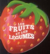 Les fruits et les légumes - Couverture - Format classique