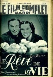 Le Film Complet Du Mardi N° 1928 - 16e Annee - Le Reve De Sa Vie - Couverture - Format classique