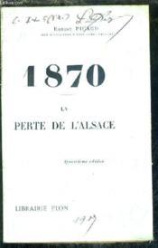 1870 - La Perte D'Alsace /4e Edition. - Couverture - Format classique