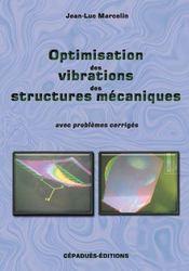 Optimisation des vibrations des structures des mecaniques ; avec problemes corriges - Intérieur - Format classique