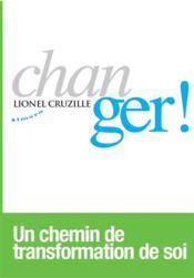 Changer ! un chemin de transformation de soi - Couverture - Format classique