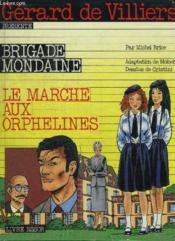 Brigade Mondaine - Le Marche Aux Orphelines / Collection Gerard De Villiers - Couverture - Format classique