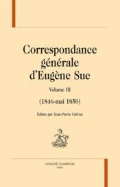 Correspondance générale t.3 ; 1842-1845 - Couverture - Format classique