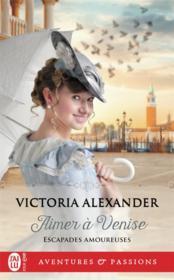 Escapades amoureuses T.2 ; aimer à Venise - Couverture - Format classique