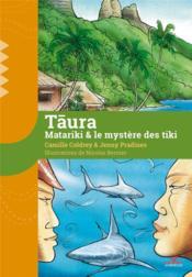 Taura ; Matariki & le mystère des tiki - Couverture - Format classique