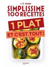 Simplissime ; 100 recettes ; un plat et c'est tout ! - Couverture - Format classique