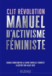 Clit révolution ; manuel d'activisme féministe - Couverture - Format classique