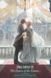 Final fantasy xv the dawn of the future - Couverture - Format classique