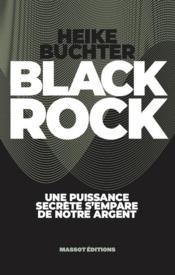 Black Rock ; une puissance secrète s'empare de notre argent - Couverture - Format classique