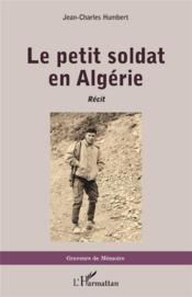 Le petit soldat en Algérie - Couverture - Format classique