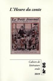 Cahiers de littérature orale N.86 ; l'heure du conte - Couverture - Format classique