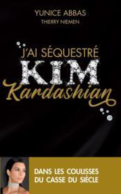 J'ai séquestré Kim Kardashian - Couverture - Format classique