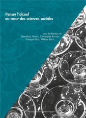 Penser l'alcool au c ur des sciences sociales - Couverture - Format classique