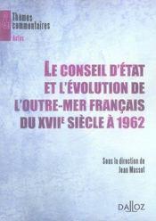 Le conseil d'état et l'évolution de l'outre-mer français du XVII siècle à 1962 - Intérieur - Format classique