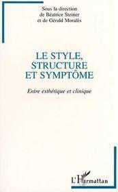 Le Style, Structure Et Symptome ; Entre Esthetique Et Clinique - Intérieur - Format classique