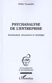 Psychanalyse De L'Entreprise ; Inconscient ; Structures Et Strategie - Couverture - Format classique