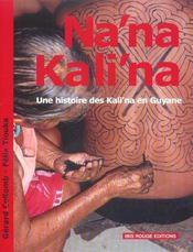 Na'na Kali'na ; une histoire des Kali'na en Guyane - Intérieur - Format classique