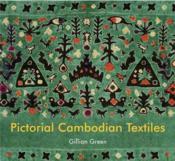 Pictorial Cambodian Textiles /Anglais - Couverture - Format classique