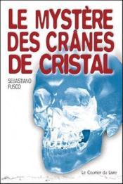Le mystère des crânes de cristal - Couverture - Format classique